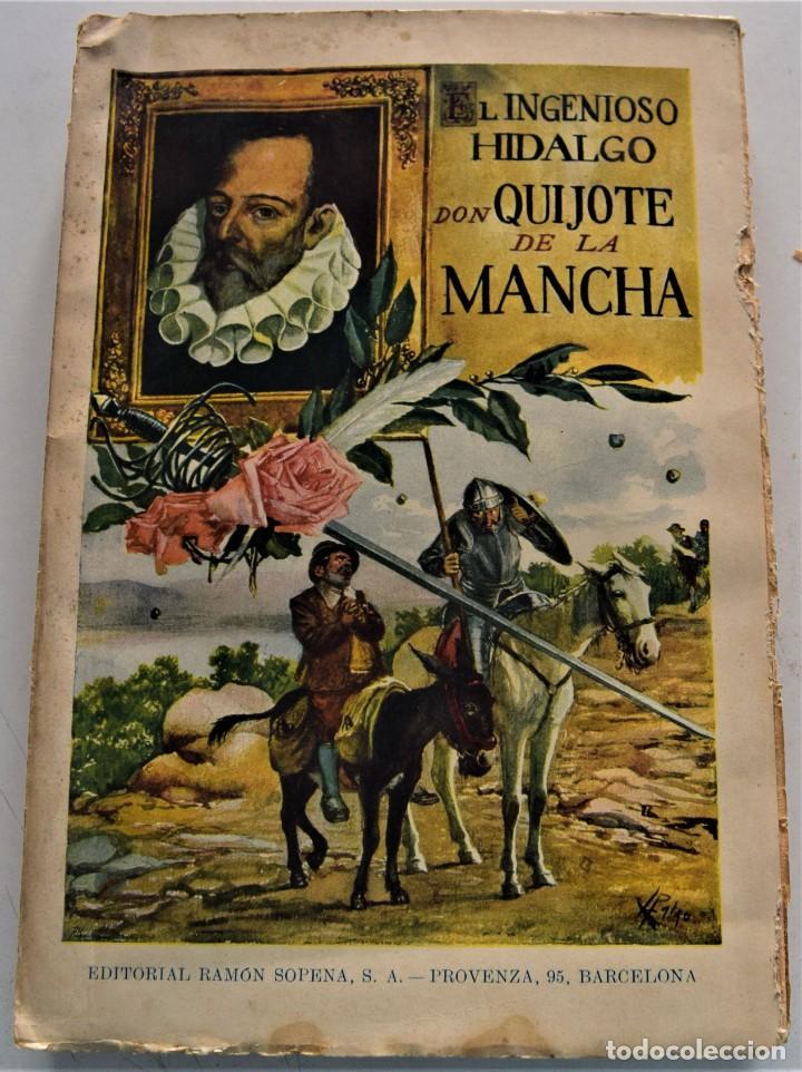 EL INGENIOSO HIDALGO DON QUIJOTE DE LA MANCHA - CERVANTES - EDITORIAL RAMÓN SOPENA AÑO 1936 (Libros antiguos (hasta 1936), raros y curiosos - Literatura - Narrativa - Clásicos)