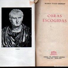 Libros antiguos: CICERÓN : OBRAS ESCOGIDAS (ATENEO, 1951). Lote 224215705