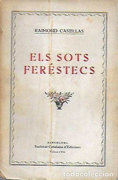 Libros antiguos: Els sots ferestecs / R. Casellas. BCN : Stat catalana Ed., 1923. 20x13cm. 208 p. exmp. pertenyent a - Foto 2 - 26207878