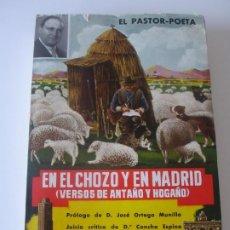 Libros antiguos: EN EL CHOZO Y EN MADRID (VERSOS DE ANTAÑO Y HOGAÑO) EL PASTOR- POETA 2ª EDICIÓN NUMERADA. Lote 225246600