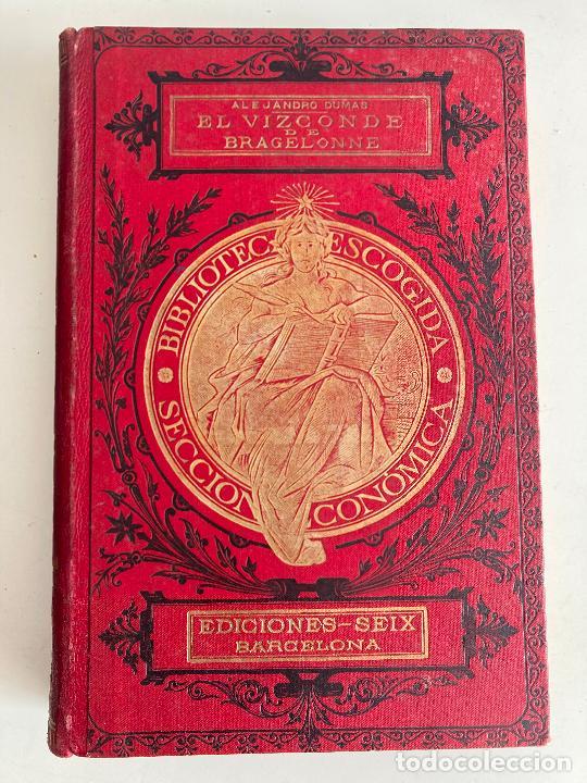 EL VIZCONDE DE BRAGELONNE (TERCERA PARTE DE LOS TRES MOSQUETEROS) - A. DUMAS - FRANCISCO SEIX EDITOR (Libros antiguos (hasta 1936), raros y curiosos - Literatura - Narrativa - Clásicos)