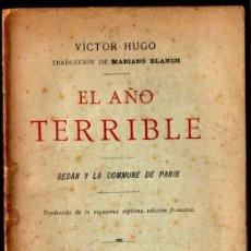 Libros antiguos: VICTOR HUGO ; EL AÑO TERRIBLE - SEDAN Y LA COMUNA DE PARÍS (1896). Lote 227025665