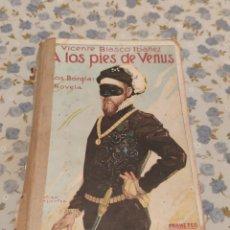 Libros antiguos: A LOS PIES DE VENUS, LOS BORJIA (V. BLASCO IBAÑEZ) (ED. PROMETEMO) (1926). Lote 227273370