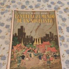 Libros antiguos: LA VUELTA AL MUNDO DE UN NOVELISTA TOMO I (V. BLASCO IBAÑEZ) (1924). Lote 227275010