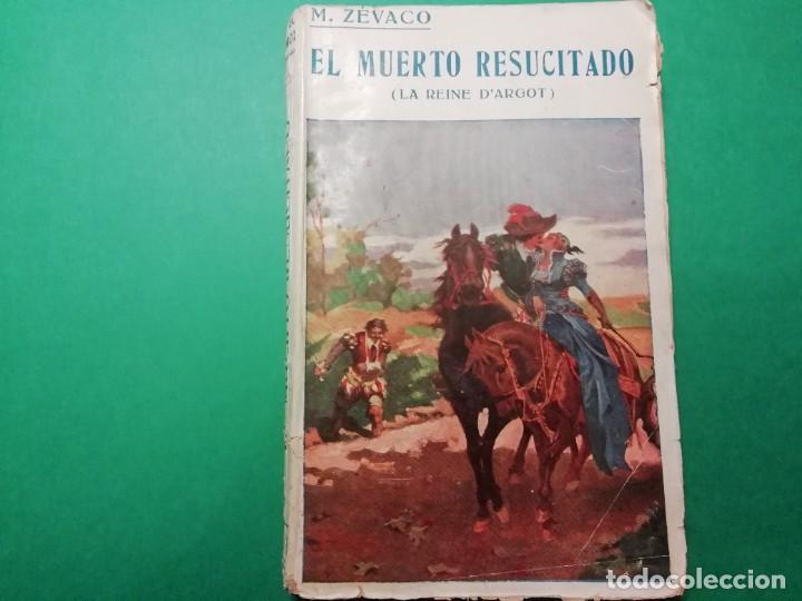 EL MUERTO RESUCITADO (LA REINE D'ARGOT) AÑO 1926 DE MICHEL ZÈVACO (Libros antiguos (hasta 1936), raros y curiosos - Literatura - Narrativa - Clásicos)