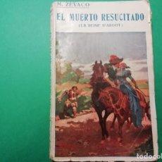 Libros antiguos: EL MUERTO RESUCITADO (LA REINE D'ARGOT) AÑO 1926 DE MICHEL ZÈVACO. Lote 227603815