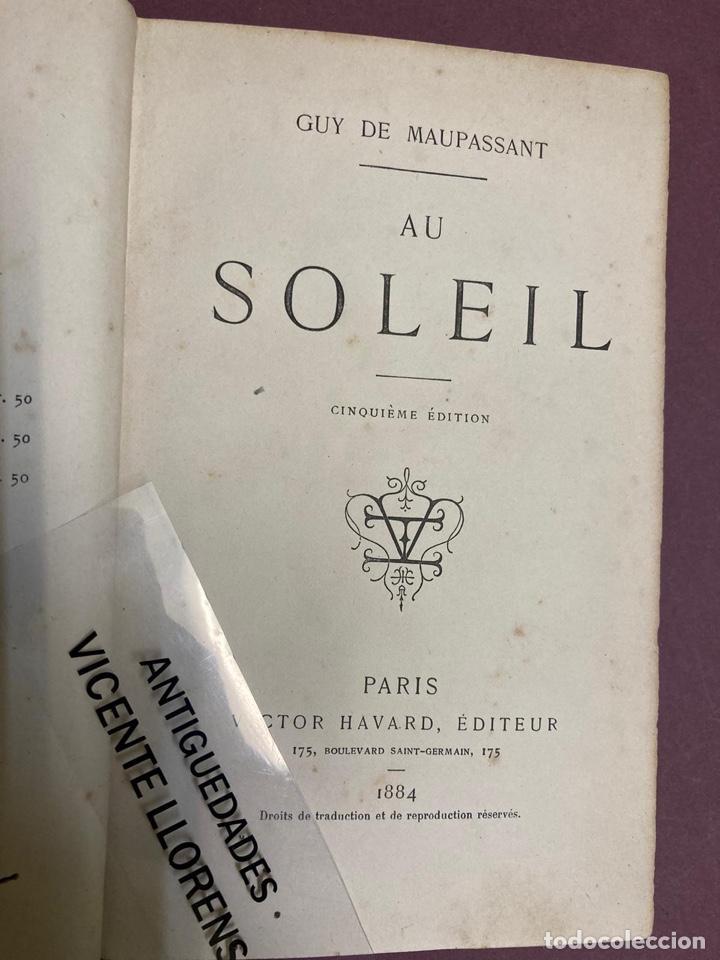 GUY DE MAUPASSANT. AU SOLEIL. PARIS, VICTOR HAVARD, 1884 (Libros antiguos (hasta 1936), raros y curiosos - Literatura - Narrativa - Clásicos)
