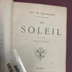 Libros antiguos: GUY DE MAUPASSANT. AU SOLEIL. PARIS, VICTOR HAVARD, 1884. Lote 227827895