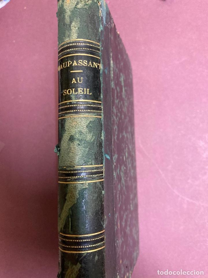 Libros antiguos: Guy de Maupassant. Au Soleil. Paris, Victor Havard, 1884 - Foto 4 - 227827895