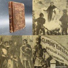 Libros antiguos: XIX - JUSTICIAS DEL REY DON PEDRO - LAS GLORIAS ESPAÑOLAS - NOVELA HISTORICA. Lote 228392980