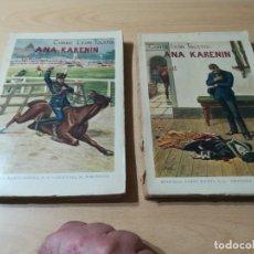 Libros antiguos: CONDE LEON TOLSTOI : ANA KARENIN - KARENINA - TOMO I Y II - SOPENA 1936. Lote 228684065