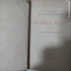 Libros antiguos: PAUL FEVAL LAS ETAPAS DE UNA CONVERSION PEDRO BLOT ANTONIO DE VALBUENA MADRID 1883. Lote 230372805