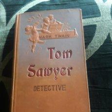 Libros antiguos: TOM SAWYER DETECTIVE, LIBRO DE 1909 EDITOR DOMENECH, BARCELONA. Lote 231476205
