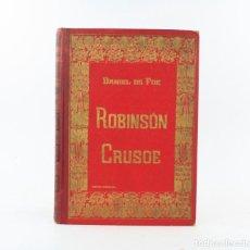 Libros antiguos: LAS AVENTURAS DE ROBINSON CRUSOE, DANIEL DE FOE, PEDRO UMBERT, IMP. HENRICH Y COMPAÑIA, BARCELONA.. Lote 232426025