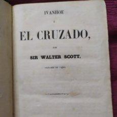 Libros antiguos: 1857. IVANHOE O EL CRUZADO. WALTER SCOTT. GRABADOS.. Lote 232568945