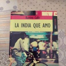 Livres anciens: LA INDIA QUE AMO CALLE. Lote 233523500