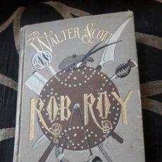 Libros antiguos: ROB ROY DE WALTER SCOTT DE 1882 TOMO I. Lote 234863495