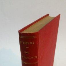 Libros antiguos: 1904 - GREGORIO MARTÍNEZ SIERRA - SOL DE LA TARDE - PRIMERA EDICIÓN. Lote 235946065