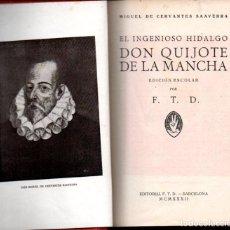 Libros antiguos: CERVANTES : EL QUIJOTE EDICIÓN ESCOLAR (F. T. D., 1932) ILUSTRADO CON VIÑETAS Y CON LÁMINAS DE DORÉ. Lote 236507410