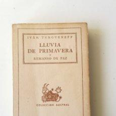 Libros antiguos: IVAN TURGUENEFF. LLUVIA DE PRIMAVERA Y REMANSO DE PAZ. 1ª ED. 1944. Lote 237028130