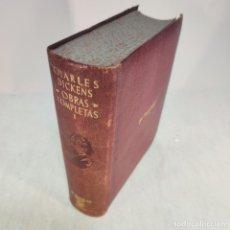 Libros antiguos: OBRAS COMPLETAS. CHARLES DICKENS TOMO I. AGUILAR. 1948.. Lote 237830045