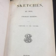 "Libros antiguos: SKETCHES BY "" BOZ"" CHARLES DICKENS. 1839. BAUDRY'S EUROPEAN LIBRARY. EN INGLÉS.. Lote 239612045"