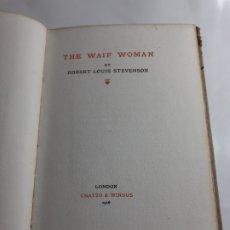 Libros antiguos: THE WAIF WOMAN, POR ROBERT LOUIS STEVENSON. 1916, SEGUNDA EDICIÓN, EN INGLÉS. Lote 239738125