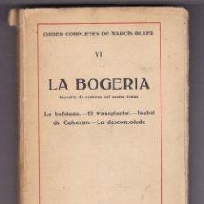 Libros antiguos: LA BOGERIA OBRAS COMPLETES DE NARCIS OLLER ANY 1928 GRAFICAS MODERNA. Lote 240021450