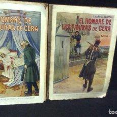 Libros antiguos: EL HOMBRE DE LAS FIGURAS DE CERA - 2 TOMOS COMPLETA - ED. RAMON SOPENA - XAVIER DE MONTEPIN. Lote 240670230