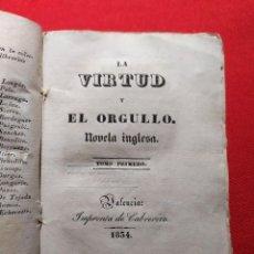 Libros antiguos: 1834. LA VIRTUD Y EL ORGULLO, NOVELA INGLESA. IMPRENTA DE CABRERIZO. VALENCIA.. Lote 241825070