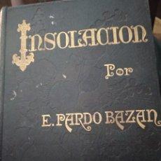 Libros antiguos: INSOLACION: HISTORIA AMOROSA PRIMERA EDICION. Lote 242317010