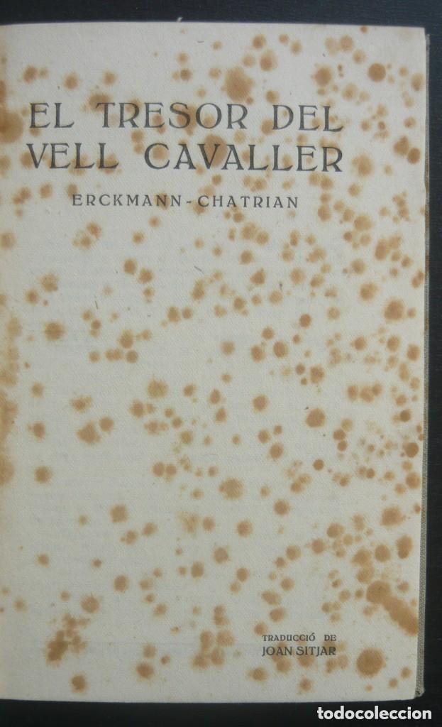 Libros antiguos: 1910 - Erckmann-Chatrian: El Tresor del Vell Cavaller - Barcelona, Ed. Catalana - Tela - Foto 3 - 263230190