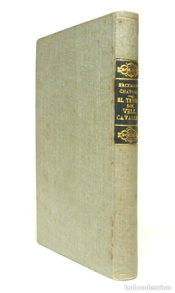 Libros antiguos: 1910 - Erckmann-Chatrian: El Tresor del Vell Cavaller - Barcelona, Ed. Catalana - Tela - Foto 6 - 263230190