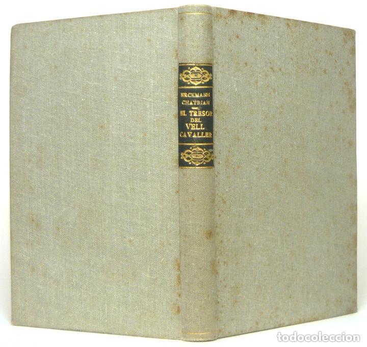 1910 - ERCKMANN-CHATRIAN: EL TRESOR DEL VELL CAVALLER - BARCELONA, ED. CATALANA - TELA (Libros antiguos (hasta 1936), raros y curiosos - Literatura - Narrativa - Clásicos)