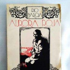 Libros antiguos: AÑOS 20 - BAROJA: AURORA ROJA (EDICIÓN DE CARO RAGGIO). Lote 243626410