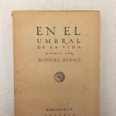 """Libros antiguos: """"EN EL UMBRAL DE LA VIDA"""" DE MANUEL BUENO (1918) EDIT. SATURNINO CALLEJA. Lote 243642785"""