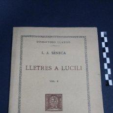 Libros antiguos: LLETRES A LUCILI, VOL. II , L.A. SÈNECA. ESCRIPTORS LLATINS, FUNDACIÓ BERNAT METGE DE 1929. INTONSO.. Lote 244203985
