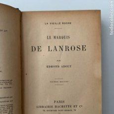 Libros antiguos: EDMOND ABOUT. LE MARQUIS DE LANROSE. MARQUÉS DE LANROSE. HACHETTE, 1906. NOVELA. LIBRO ANTIGUO.. Lote 244846250