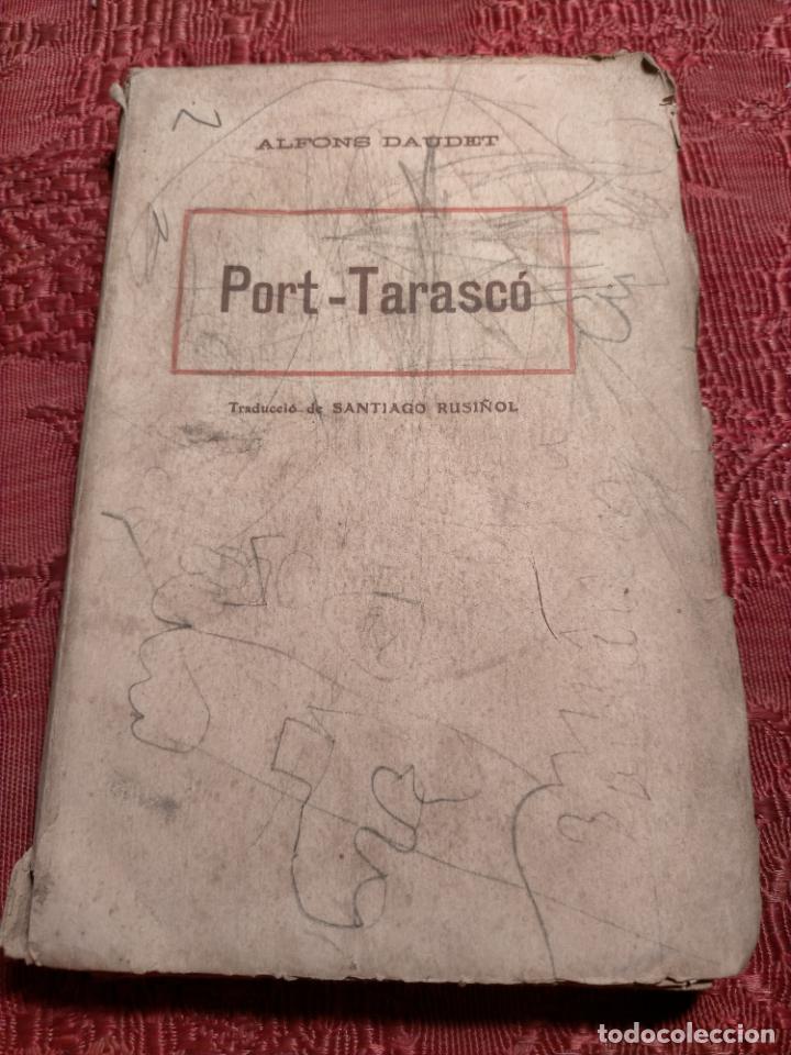 ALFONS DAUDET PORT TARASCO AVENTURES DE L'ILUSTRE TARTARIN CATALÀ SANTIAGO RUSIÑOL (Libros antiguos (hasta 1936), raros y curiosos - Literatura - Narrativa - Clásicos)