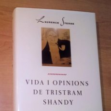 Libros antiguos: LAURENCE STERNE - VIDA I OPINIONS DE TRISTRAM SHANDY - PROA, 1993. Lote 245280255