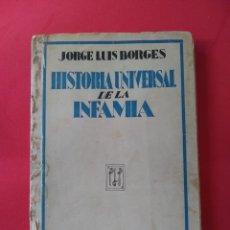 Libros antiguos: JORGE LUIS BORGES: HISTORIA UNIVERSAL DE LA INFAMIA. PRIMERA EDICIÓN. Lote 245986800
