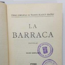 Libros antiguos: LA BARRACA. VICENTE BLASCO IBAÑEZ. SELLO PATRONATO MISIONES PEDAGOGICAS, ESCUELA TORRE PACHECO. Lote 246120620