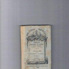 Libros antiguos: SOLEDADES EUSEBIO BLASCO BIBLIOTECA UNIVERSAL 1883 ANTIGUO COLECCIONISTA. Lote 49638492