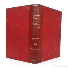 Libros antiguos: 1912 - JORGE ISAACS: MARÍA. NOVELA AMERICANA - LITERATURA COLOMBIANA - ENCUADERNACIÓN. Lote 263228935