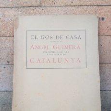 Libros antiguos: EL GOS DE CASA, PER ÀNGEL GUIMERÀ. 1918 EDICIÓ PEDAGÒGICA EXPERIMENTAL. Lote 252228685