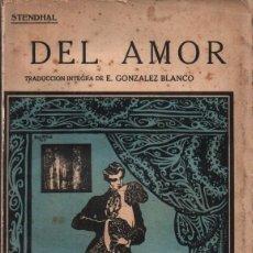 Libros antiguos: STENDHAL : DEL AMOR (MUNDO LATINO, C. 1930) INTONSO. Lote 253799570