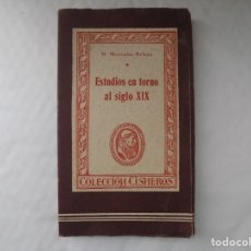 Libros antiguos: LIBRERIA GHOTICA. MENENDEZ PELAYO. ESTUDIOS EN TORNO AL SIGLO XIX. 1944. COLECCIÓN CISNEROS.. Lote 254017905
