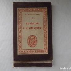Libros antiguos: LIBRERIA GHOTICA. SAN FRANCISCO DE SALES. INTRODUCCIÓN A LA VIDA DEVOTA. 1944. COLECCIÓN CISNEROS.. Lote 254018425