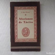 Libros antiguos: LIBRERIA GHOTICA. B. ARIAS MONTANO. AFORISMOS DE TÁCITO. 1943. COLECCIÓN CISNEROS.. Lote 254019005