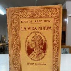 Libros antiguos: LA VIDA NUEVA POR DANTE ALIGHIERI EDICIÓN ILUSTRADA AÑO 1912. Lote 254195125